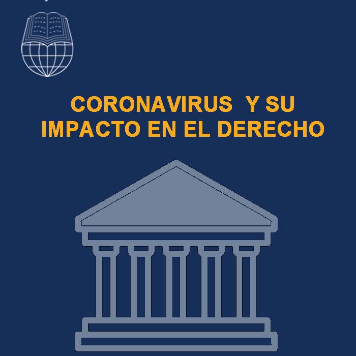 CORONAVIRUS  Y SU IMPACTO EN EL DERECHO
