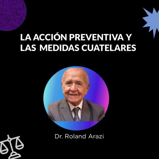 LA ACCIÓN PREVENTIVA Y LAS  MEDIDAS CUATELARES