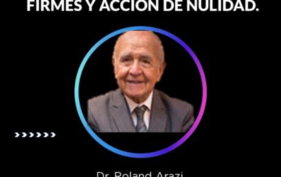 REVISIÓN DE SENTENCIAS FIRMES Y ACCIÓN DE NULIDAD.