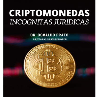 CRIPTOMONEDAS – INCOGNITAS JURIDICAS