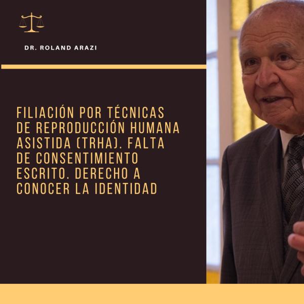 FILIACIÓN POR TÉCNICAS DE REPRODUCCIÓN HUMANA ASISTIDA (TRHA). FALTA DE CONSENTIMIENTO ESCRITO. DERECHO A CONOCER LA IDENTIDAD.