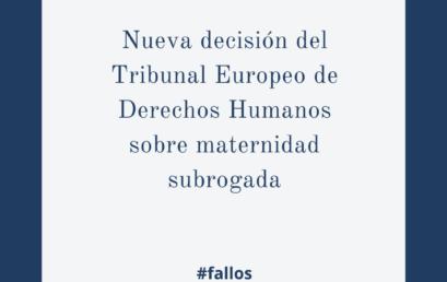 Nueva decisión del Tribunal Europeo de Derechos Humanos sobre maternidad subrogada
